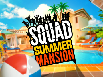 SQUAD Summer Mansion