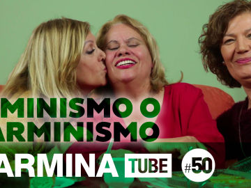 Carmina Barrios - CarminaTube 50: Feminismo o Carminismo
